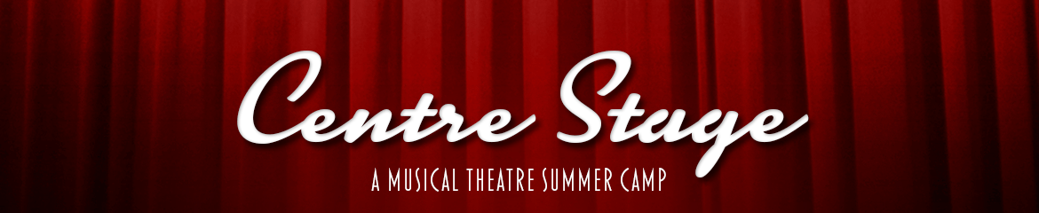 Centre Stage - Musical Theatre Camp for Ages 6-8 and 9-12