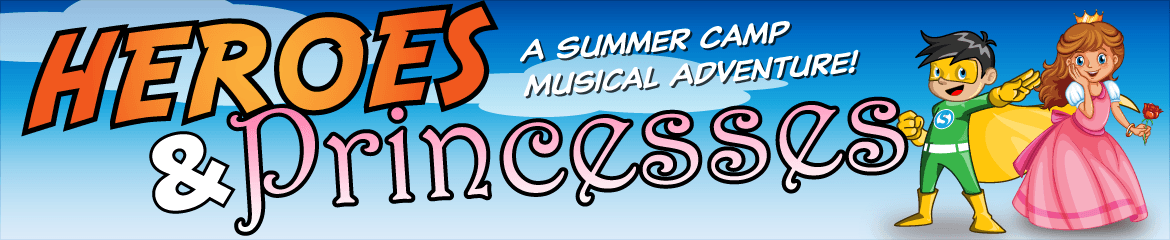 Heroes & Princesses - Musical Theatre Summer Camp for Ages 3-5