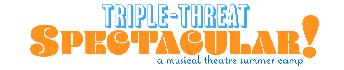 Triple Threat Spectacular - Musical Theatre Summer Camp for Ages 13-17